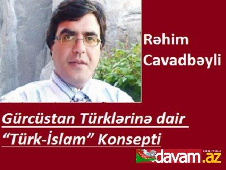 """Gürcüstan Türklərinə dair """"Türk-İslam"""" Konsepti. 1-ci hissə."""