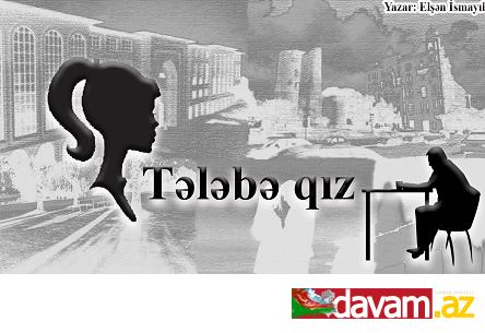 TƏLƏBƏ QIZ (hekayə)
