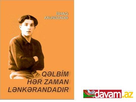 """Görkəmli alim İshaq Axundzadənin """"Qəlbim hər zaman Lənkərandadır"""" adlı kitabı çap olunub."""