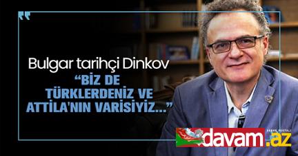 Bulgar tarihçi Dinkov: Biz de Türklerdeniz ve Atilla'nın Varisiyiz..