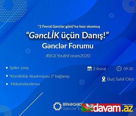 """Azərbaycan Gəncləri Günündə """"GəncLİK üçün Danış!"""" forumu keçiriləcək"""