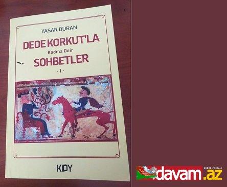 Roza KURBAN: -DEDE KORKUT'LA KADINA DAİR SOHBETLERE KATILMAK